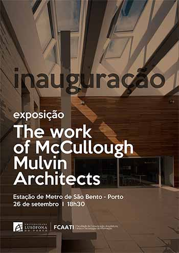 Inauguração da exposição The work of McCullough Mulvin Architects